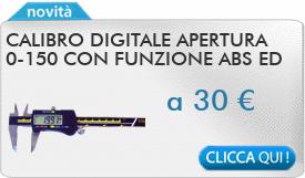 IN PROMOZIONE: Calibro digitale apertura 0-150 con funzione ABS ed uscita dati