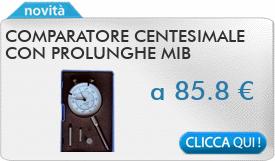 IN PROMOZIONE: Comparatore centesimale con prolunghe MIB