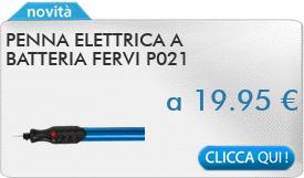 IN PROMOZIONE: Penna elettrica a batteria FERVI P021