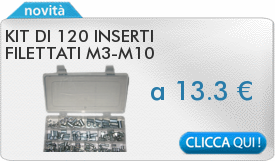 IN PROMOZIONE: Kit di 120 inserti filettati M3-M10