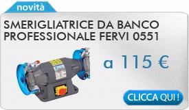 IN PROMOZIONE: Smerigliatrice da banco professionale FERVI 0551