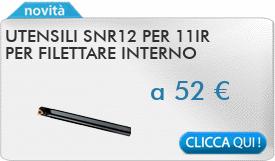 IN PROMOZIONE: Utensili SNR12 per 11IR per filettare interno