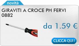 IN PROMOZIONE: Giraviti a croce PH FERVI 0882