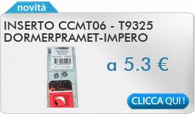 IN PROMOZIONE: Inserto CCMT060204E qualit� T9325 DORMERPRAMET-IMPERO