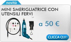 IN PROMOZIONE: Mini smerigliatrice con utensili FERVI