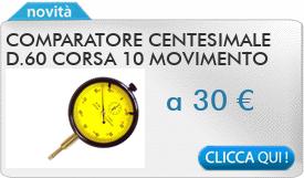 IN PROMOZIONE: Comparatore centesimale d.60 corsa 10 movimento su rubini MIB
