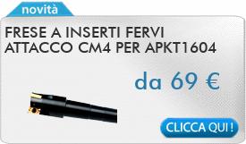 IN PROMOZIONE: Frese a inserti FERVI attacco CM4 per APKT1604