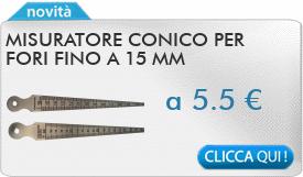 IN PROMOZIONE: Misuratore conico per fori fino a 15 mm